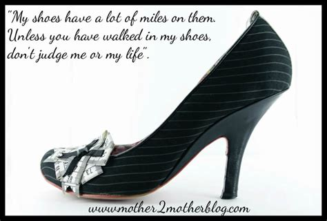 inspirational quotes a walk in my shoes mother2motherblog