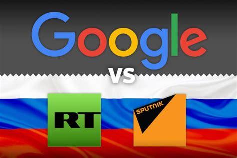 google russia google s search tweaks target russian sites rt and sputnik