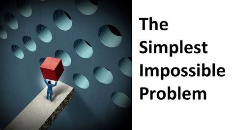 the simplest impossible problem