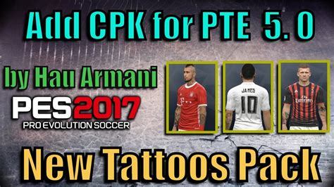 tattoo pack pes 2017 pte patch 6 0 tattoo pack pes 2017 pte patch 6 0 pes 2017 add cpk for