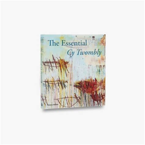 libro the essential cy twombly abstract expressionism