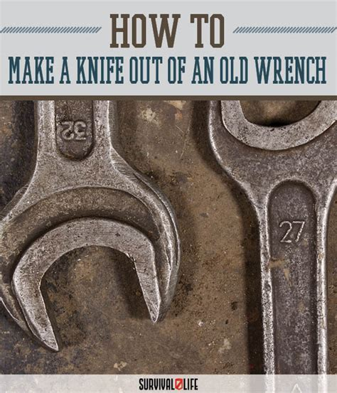 how to make a knife at home knifemaking make a knife from an wrench survival