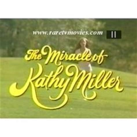 The Miracle Of Kathy Miller Free 1000 Images About Wish I Could Find It On Dvd On High School Band Cotton And