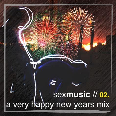 new year mix 8tracks radio sexmusic 02 a happy new years mix