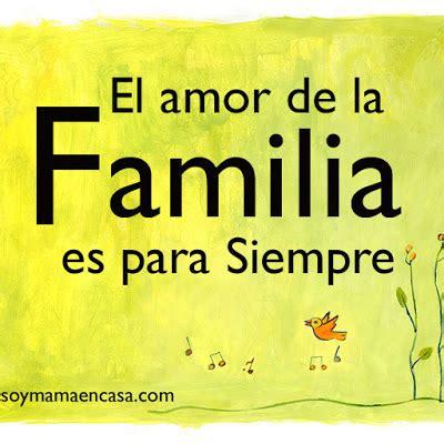 familia amorosa el amor de la familia es para siempre frases de familia