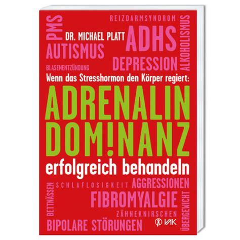 Adrenalin Dominanz Erfolgreich Behandeln Schirner Onlineshop