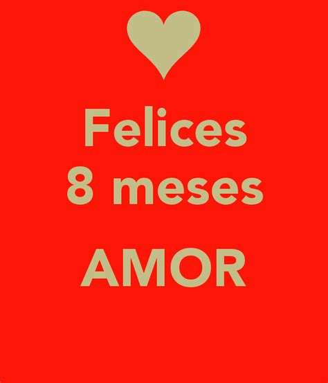 Felices 8 Meses Amor Poster Noelia Keep Calm O Matic   felices 8 meses amor poster noelia keep calm o matic
