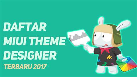 Daftar Terbaru cara mudah daftar miui theme designer terbaru bukandroid