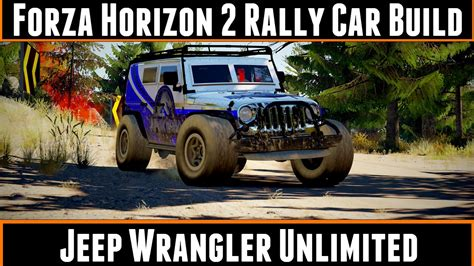 jeep rally car forza horizon 2 rally car build jeep wrangler unlimited