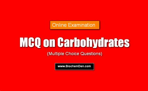 carbohydrates questions carbohydrates mcq examination part 2 check your