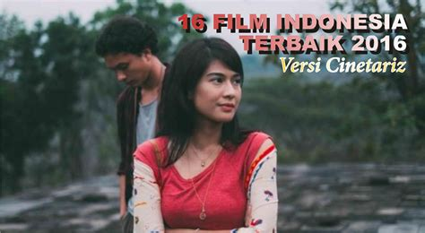 film indonesia terbaik versi on the spot special 16 film indonesia terbaik 2016 versi cinetariz