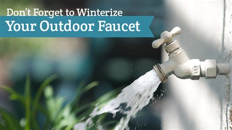 don t forget to winterize your outdoor faucet