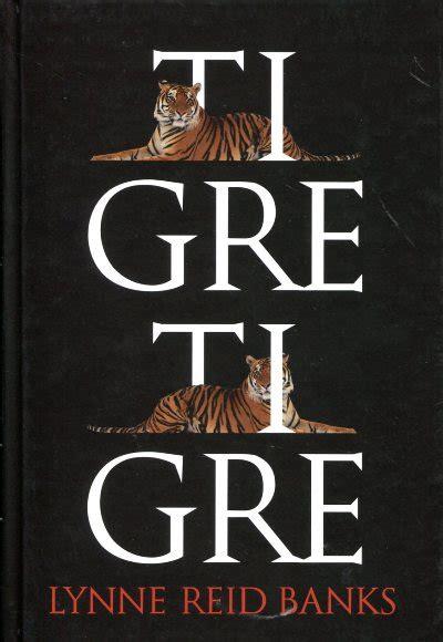 libro tiger tiger ist es wahr un libro entre mis manos tigre tigre lynne reid banks