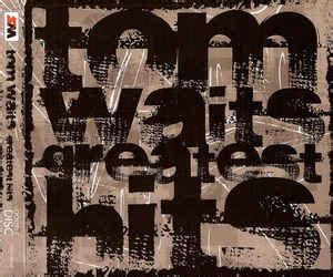 tom waits best songs tom waits greatest hits cd at discogs