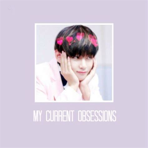 Current Obsessions by My Current Obsessions K Pop Amino