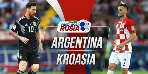 prediksi argentina vs kroasia 22 juni 2018 bola net