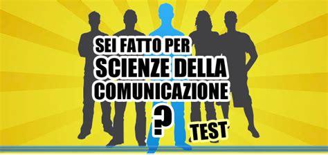 test scienze della comunicazione test tu sei fatto per scienze della comunicazione