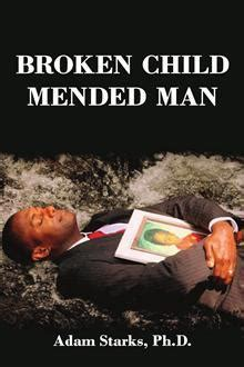 broken but mended books broken child mended by adam starks