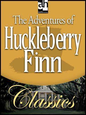 the adventures of huckleberry finn series 1 tom sawyer and huck finn series 183 overdrive rakuten