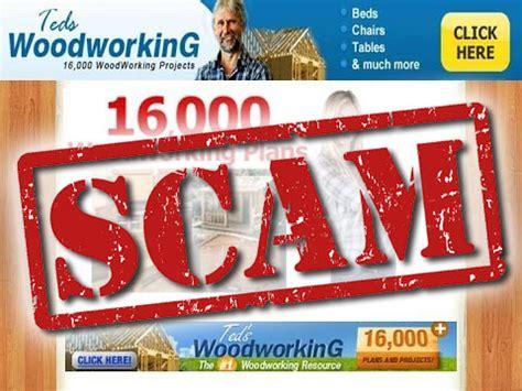 teds woodworking scam alert      money