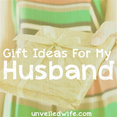 4 guidelines for gifts for my husband