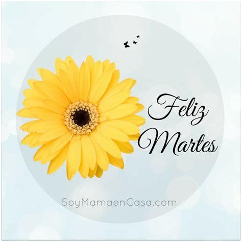 imagenes de buenos dias feliz martes feliz martes feliz martes saludos happy tuesday www