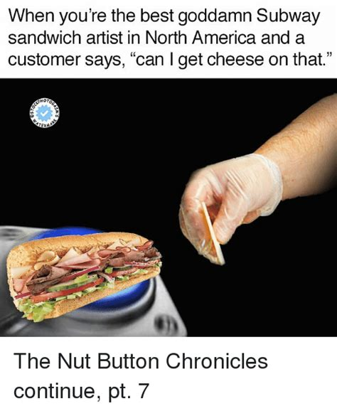 Subway Sandwich Meme - 25 best memes about nut button nut button memes