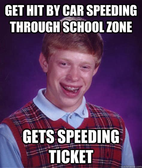 Speeding Meme - get hit by car speeding through school zone gets speeding