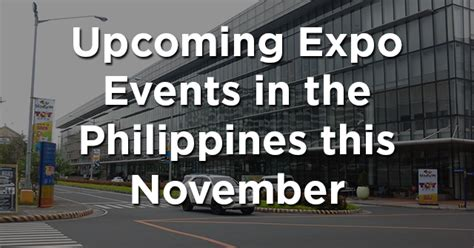 current events in the philippines from november 2015 upcoming expo events in the philippines this november