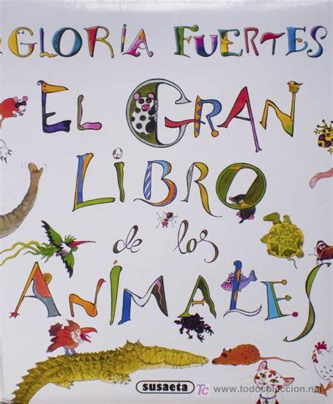 antologia gloria fuertesgrandes el gran libro de los animales antolog 237 a de gloria fuertes ilustraciones de margarita men 233 ndez