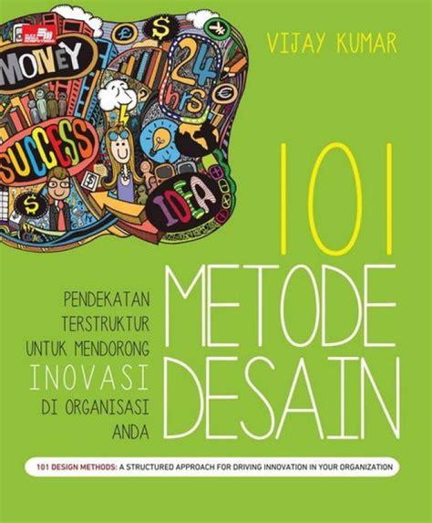 Buku 101 Template Instan Untuk Bisnis bukukita 101 metode desain pendekatan terstruktur untuk mendorong inovasi di organisasi anda