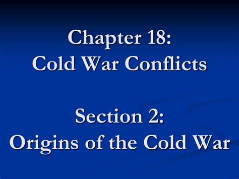 ppt chapter 18 cold war conflicts section 2 origins of