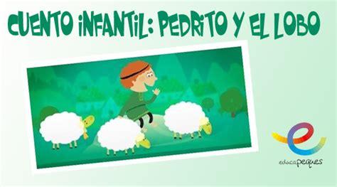 el cuento de pedrito 0590464752 pedrito y el lobo cuento cl 225 sico infantil educapeques