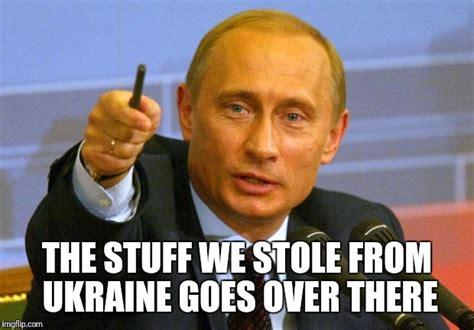 Ukraine Meme - good guy putin memes imgflip