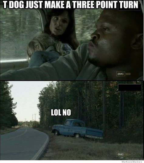T Dogg Walking Dead Meme - t dog walking dead walking dead t dog meme the walking
