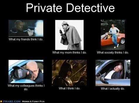 Investigator Meme - private investigator memes image memes at relatably com
