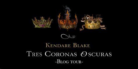 tres coronas oscuras 8494595555 blog tour tres coronas oscuras de kendare blake atrapado en la lectura