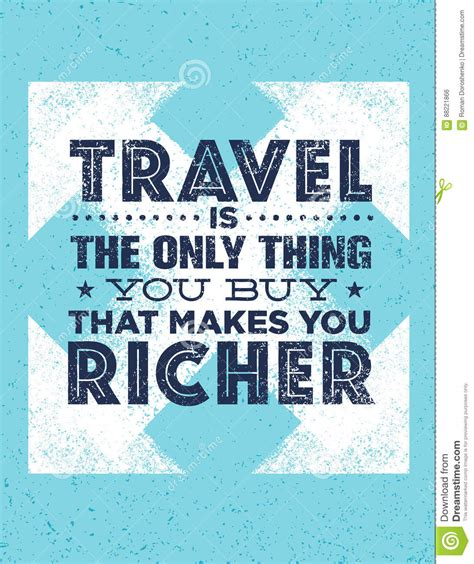 What Makes You Buy by Travel Is The Only Thing You Can Buy That Makes You Richer