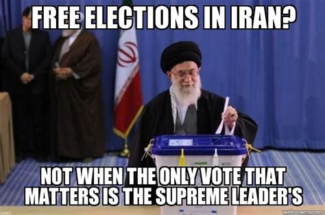 Iran Meme - elections are a joke in iran they re rigged and in the