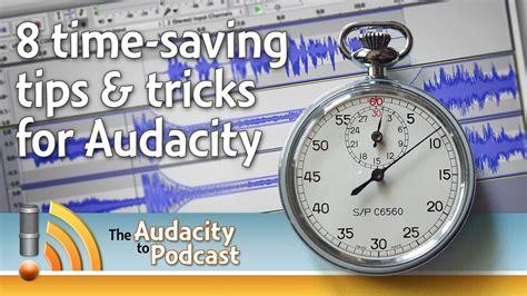 8 Timesaving Tips by 8 Time Saving Tips Tricks For Audacity