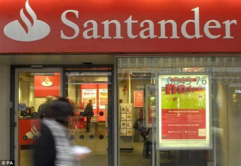 santander bank times more than three million savers hit by santander after bank