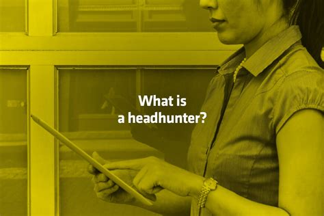 recruiting 101 what is a headhunter