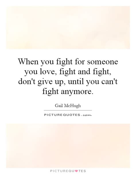 you can t what you don t until you it surviving the of my empathic relationship with a narcissist books when you fight for someone you fight and fight don