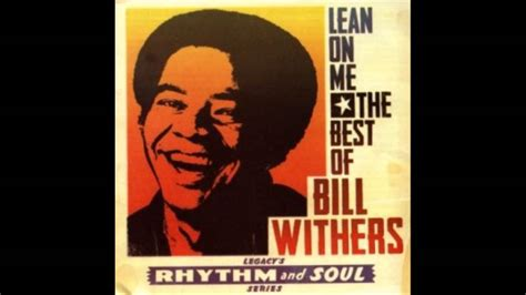 just the two of us bill withers mp bill withers lean on me www imgkid com the image kid