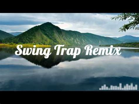 swing savage remix savage swing trap remix phim video clip
