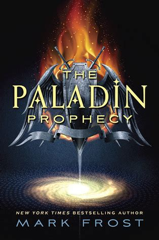 the paladin prophecy the paladin prophecy 1 by reviews discussion bookclubs