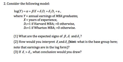 Mba Application Answer Question Answer Using I D Don T Doesn T by Solved 2 Consider The Following Model Log Y Alpha