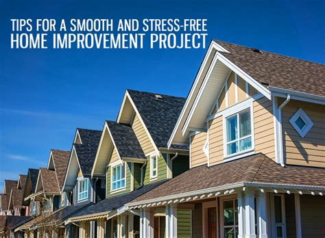 tips for a smooth and stress free home improvement project