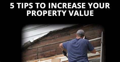 five tips to increase your property value elliott