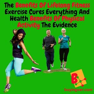 The Benefits Of Lifelong Fitness Exercise Cures Everything